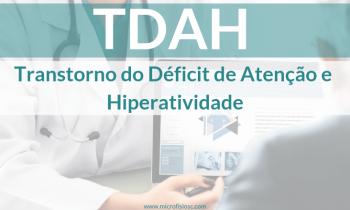 O que é TDAH – Transtorno do Déficit de Atenção e Hiperatividade?